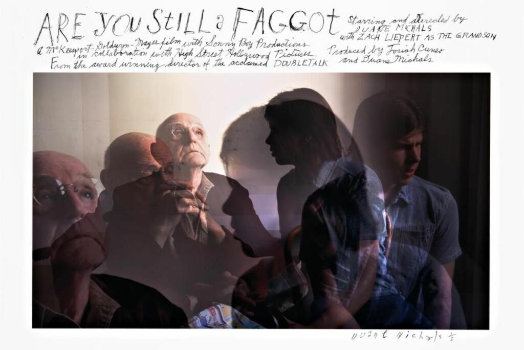 NYTT VERK: Til utstillingen «Sequences & Talking Pictures» utviklet Duane Michals sine aller første filmer. Her er plakaten til: Are You Still a Faggot, 2016.