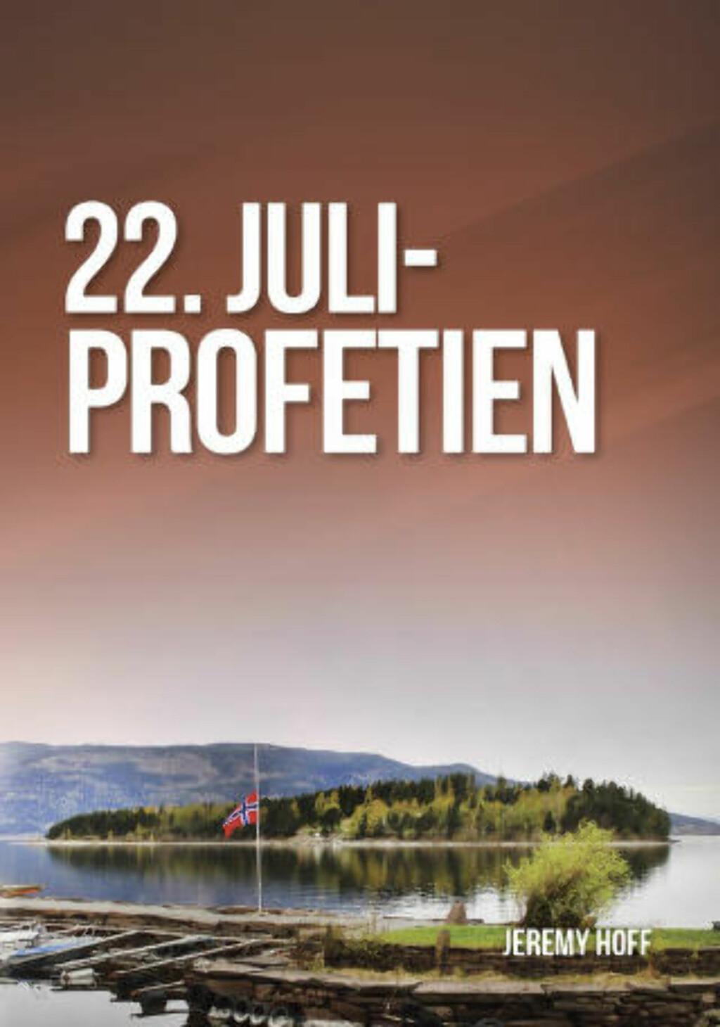 OMSTRIDT BOK: Ifølge boka «22. juli-profetien» lot Gud Anders Behring Breivik drepe 77 mennesker på grunn av Arbeiderpartiet og AUFs Israel-motstand. Boka har ca. 200 bibelreferanser. Faksimile: «22. juli-profetien»