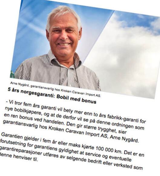 <strong><b>BOBIL MED BONUS:</strong></b> Arne Nygård er garantiansvarlig i Kroken Caravan Import AS. PÅ bedriftens nettsider nevner han ikke fem års reklamasjonsrett med et ord. Han sammenligner kun to og fem års garanti, uten å nevne alternativet.    Foto: KROKEN.NO