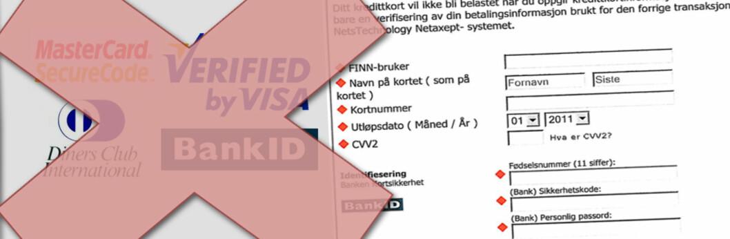 Dette skjemaet er <i>ikke</i> sendt fra Finn.no, og det er heller ikke sertifisert av Visa, MasterCard eller andre. Selv om det ved første øyekast kanskje ser slik ut.