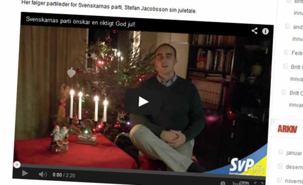 <strong>TETTE BÅND:</strong> Fyret.nu legger ikke skjul på at de har tette bånd til Svenskarnas Parti (SvP), og publiserer jevnlig oversatte artikler fra partiets nettsted; her er en julehilsen fra partileder Stefan Jacobsson. Svensk overvåkingspoliti (Säpo) nøler ikke med å kalle SvP nazistisk. Faksimile: Fyret.nu