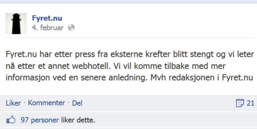<strong>STENGT:</strong> Ifølge Fyret.nu på Facebook er nettsida stengt «etter press fra eksterne krefter». Ifølge webhotellet er det personene bak som selv har valgt å avslutte. Faksimile: Fyret.nu/Facebook