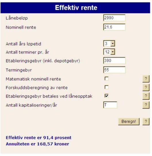 <strong>Vår effektiv-rente-kalkulator gir en effektiv rente på hele 91,4 prosent! Foto:</strong> DinSide.no