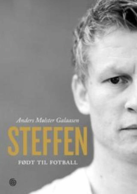 NY BOK: Steffen Iversens biografi «Steffen - født til fotball» er skrevet av Anders Mølster Galaasen og utgitt på Kagge forlag.