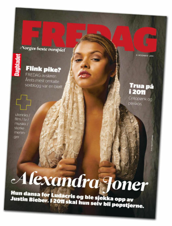 <strong>NORGES BESTE VORSPIEL:</strong> Denne saken er hentet fra dagens utgave av Dagbladet FREDAG. Les også om:   &bull; Hun har vært pynt i videoene til Ludacris og Justin Bieber.  Alexandra Joner (20)  gleder seg til at mannfolka skal være pynt i hennes videoer.   &bull; Les hele historien om hvordan  Flinke piker  manipulerte seg til bloggtoppen i Norge    &bull; Vi har snakka med folka vi har  trua på  i 2011