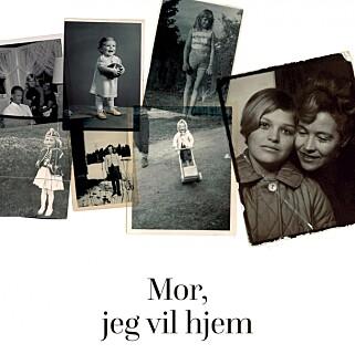STRIDENS KJERNE: Wenche-Britt Hagabakkens bok «Mor, jeg vil hjem». Foto: Aschehoug