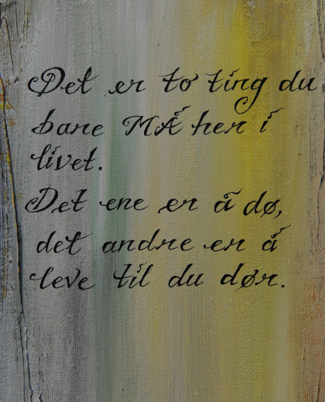 LEVEREGEL: Dette ordtaket er blitt Monicas motto. Foto: Marianne Otterdahl-Jensen