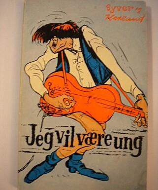 JEG VIL VÆRE UNG: Kjell Syversens satiriske debutbok fra midten av 1960-tallet.