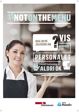 IKKE PÅ MENYEN: En ny kampanje skal bidra til å bekjempe seksuell trakassering av ansatte i serveringsbransjen. Plakat fra NHO/Fellesforbundet.