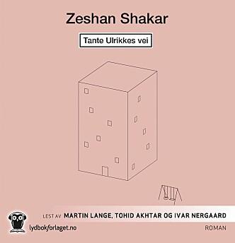<strong>ANBEFALT:</strong> Tante Ulrikkes vei av Zeshan Shakar.