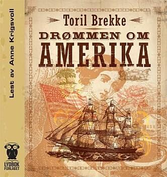 <strong>ANBEFALT:</strong> Drømmen om Amerika av Toril Brekke.