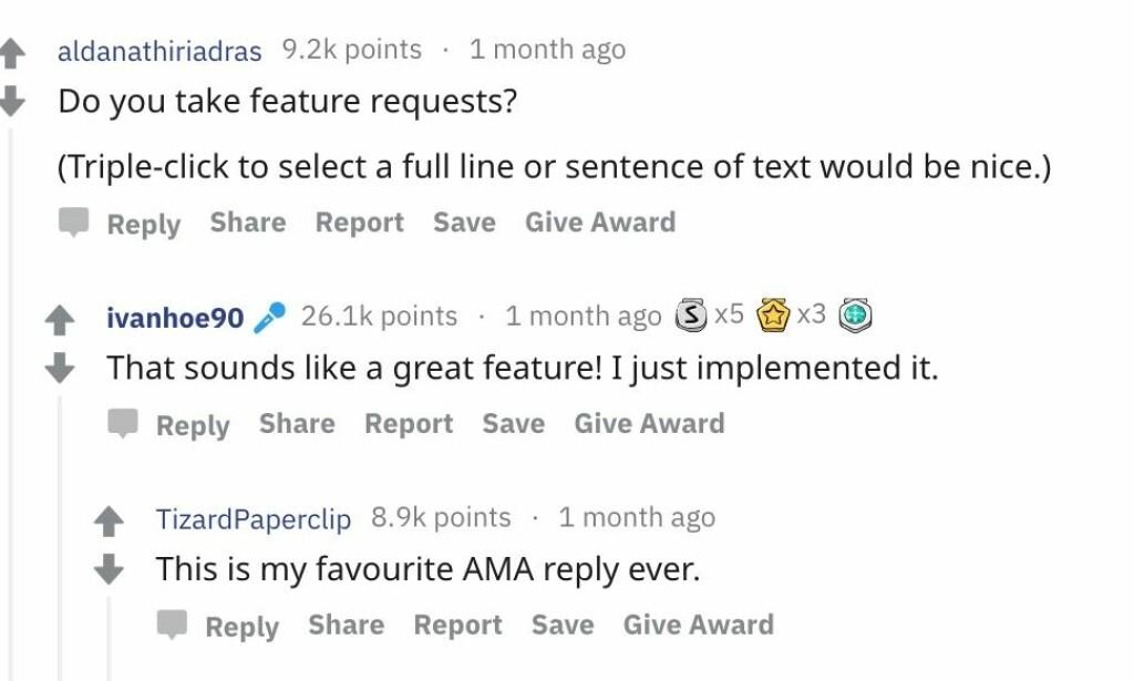 KJAPP SERVICE: En av brukerne ville gjerne at trippeklikk på muspekeren valgte et helt tekstavsnitt, som var på plass i tjenesten to timer etter at forespørselen ble postet. Skjermbilde: Reddit