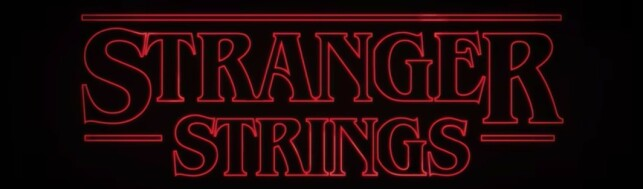 Stranger Strings.