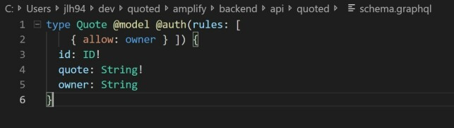 This is a modified schema.graphql which automatically saves the author to the DB and lets only the author Read/Write. Ignore the author if you want all users to see Quotes