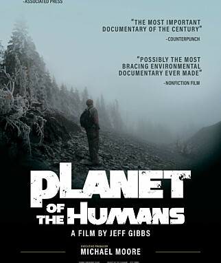 OMSTRIDT: Dokumentaren «Planet of the Humans» er omstridt og blir kritisert for å være uvtenskapelig. Foto: Filmplakat